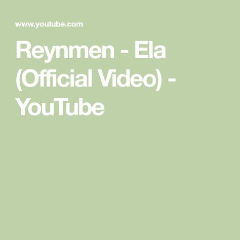 Reynmen Ela Official Video Youtube Sarkilar Sarki Sozleri Duygular