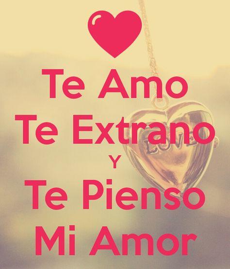 Bonitas Frases de Amor: Te Amo, te Extraño y te Pienso mi Amor