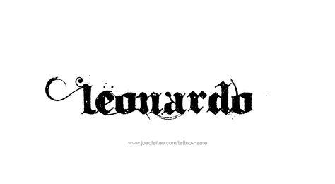 Leonardo Name Tattoo Designs Nombres Significados Pinterest