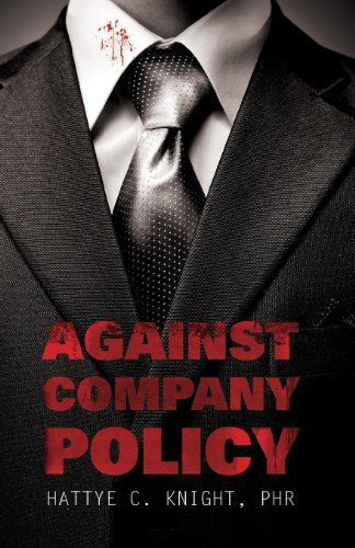 Against Company Policy by PHR Hattye C Knight I am a reader - company policy