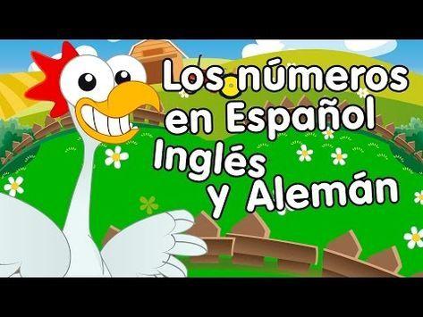 Canción De Los Números Del 1 Al 10 En Español Inglés Y Alemán Canciones Infantiles Youtube Canciones Infantiles Inglés Para Niños Juegos Para Preescolar