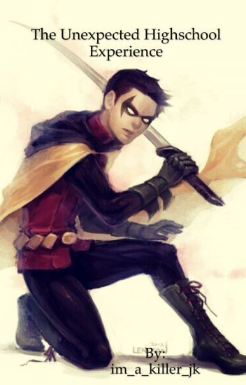 The unexpected highschool experience (Damian Wayne fanfic) | Dc