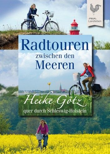 Radtouren Zwischen Den Meeren Ebook By Heike Gotz Rakuten Kobo Radtouren Reisefuhrer Schleswig Holstein