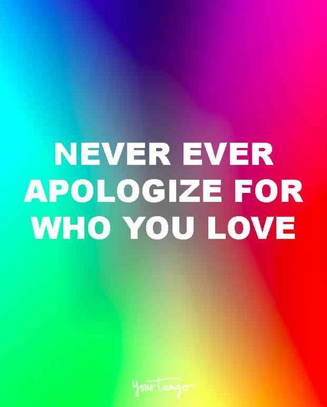 """""""Never EVER apologize for who you love""""  #gaypride #lgbt #lgbtq #gay #lesbian #bisexual #pride #pridemonth"""