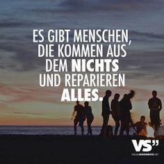 Es gibt Menschen, die kommen aus dem Nichts und reparieren alles. - VISUAL STATEMENTS®
