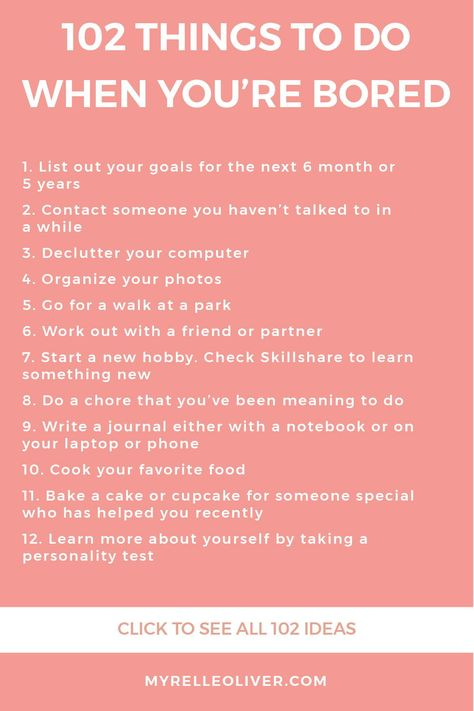 102 Things to do When You're Bored | Myrelle Oliver