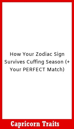 Taurus Perfect Match >> How Your Zodiac Sign Survives Cuffing Season Your Perfect