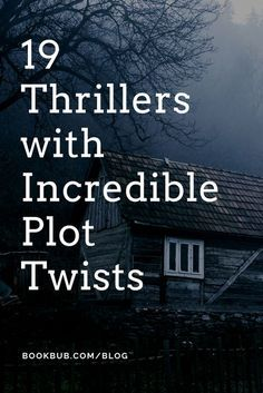 19 Books with Plot Twists You Won't See Coming On the hunt for creepy thrillers? Check out these 19 books worth reading this year.