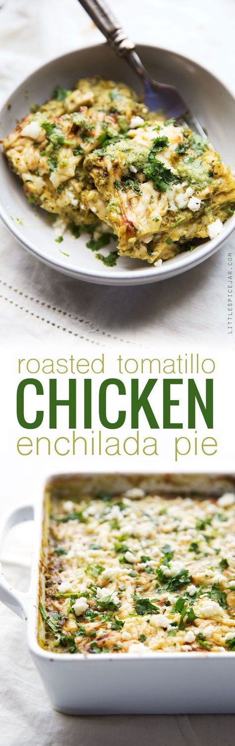 Roasted Tomatillo Chicken Enchilada Pie - A simple homemade tomatillo cream sauce layered in with tortillas and cooked chicken. It's comfort food to the max! #comfortfood #enchiladacasserole #enchiladas #tomatillosalsa   http://Littlespicejar.com