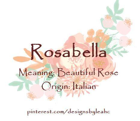 Baby Girl Name Rosabella Meaning Beautiful Rose Origin