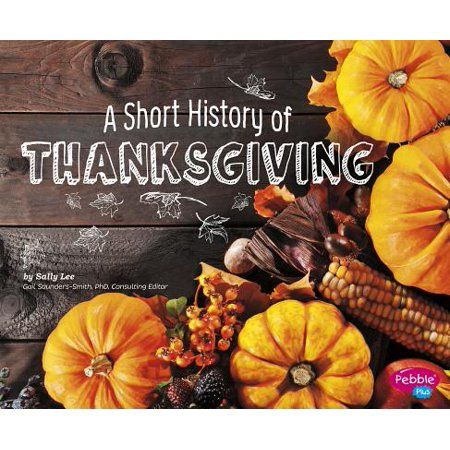 A Short History Of Thanksgiving In 2020 Thanksgiving History Thanksgiving Traditions Holiday History