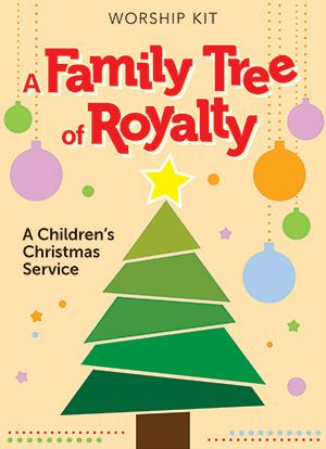 A Family Tree Of Royalty Children S Christmas Service Product Goods Creative Communications Protes In 2020 Christmas Service Childrens Christmas Christmas Advent