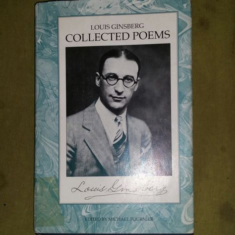 The Collected Poems Of Louis Ginsberg Father Of Allen