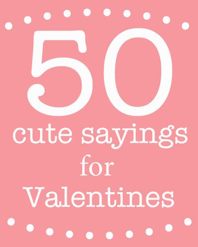 More than 50 cute sayings for Valentine's Day. These cute sayings paired with candy, a small toy or little gift make darling Valentines!
