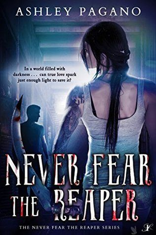Never Fear the Reaper by Ashley Pagano blitz with giveaway