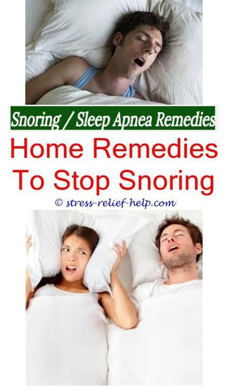 Although Snoring Is Probably Not So Bad For The Person Who Is Creating The Noise It Is Pretty Unpleasant For Anyone Who Has T Sleep Apnea Remedies What Causes Sleep Apnea
