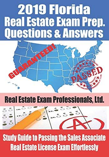 Read Book 2019 Florida Real Estate Exam Prep Questions And Answers Study Guide To Passing The Sales Associate Re Real Estate Exam Real Estate License Exam Prep