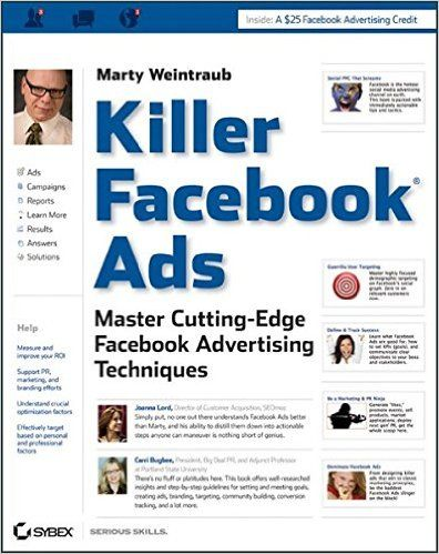 Killer Facebook Ads: Master Cutting-Edge Facebook Advertising Techniques: Marty Weintraub: 9781118022511: Amazon.com: Books