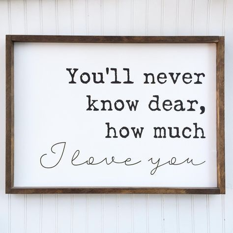 You'll Never Know Dear, How Much I Love You Framed Wood Sign, Custom Kids Room Decor, You Are My Sunshine Quote, Farmhouse Style Wall Art
