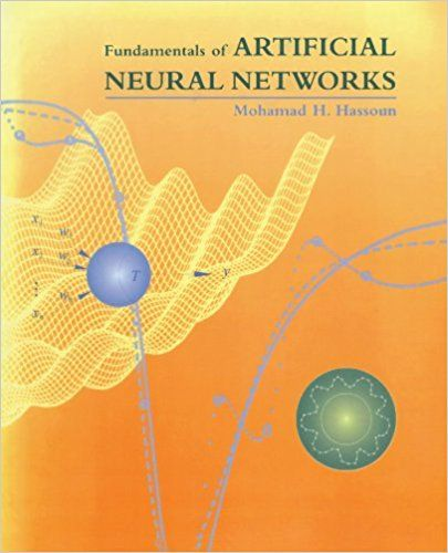 Fundamentals Of Artificial Neural Networks Mit Press Artificial Neural Network Deep Learning Artificial Intelligence