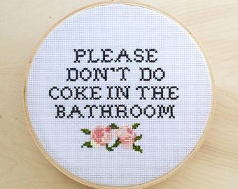 Please Don T Do Coke In The Bathroom Finished Cross Stitch Embroidery Hoop Bathroom Sign Cross Stitch Funny Subversive Cross Stitches Cross Stitch Designs