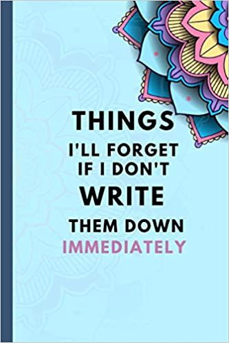 Things I Ll Forget If I Don T Write Them Down Immediately In 2020 College Rule Writing Funny Quotes