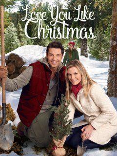 Love You Like Christmas Hallmark Christmas Movies Hallmark Movies Movies