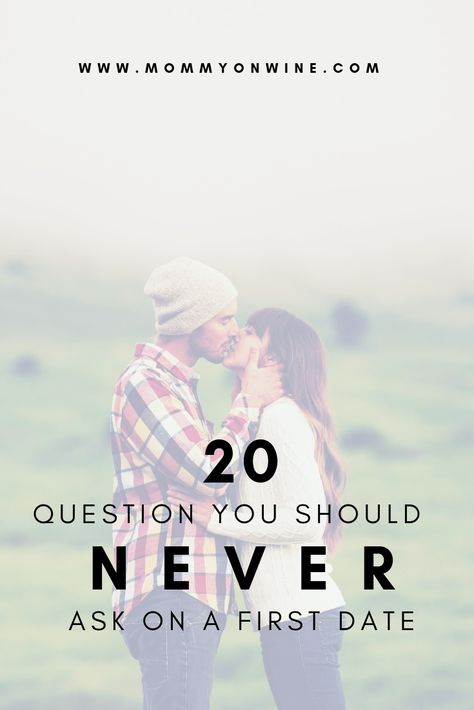 20 Questions you should Never ask on a First Date - Mommy On Wine