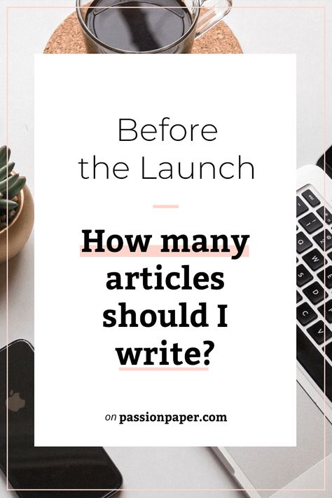 Before the Launch: How many articles should I write?
