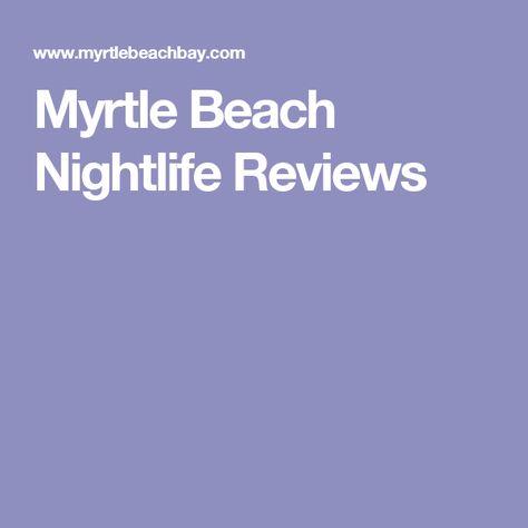 Myrtle Beach Nightlife Reviews