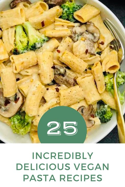 These 25 incredibly delicious vegan pasta recipes are the perfect weeknight meal option.  Your family will have no idea that they're actually eating a dish full of healthy ingredients! #veganrecipes #veganfood #vegandinner #veganpasta #healthyrecipes #healthyeating #healthyfood #healthydinner #pastafoodrecipes #pastarecipes
