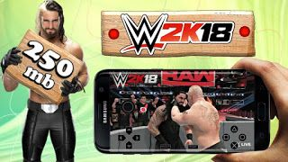 How To Download Wwe 2k18 Compressed Psp Iso For Android Below Is