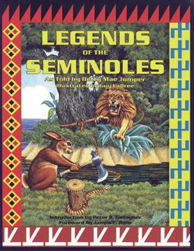 Legends of the Seminoles by Betty Mae Tiger Jumper, Seminole Tribe of Florida