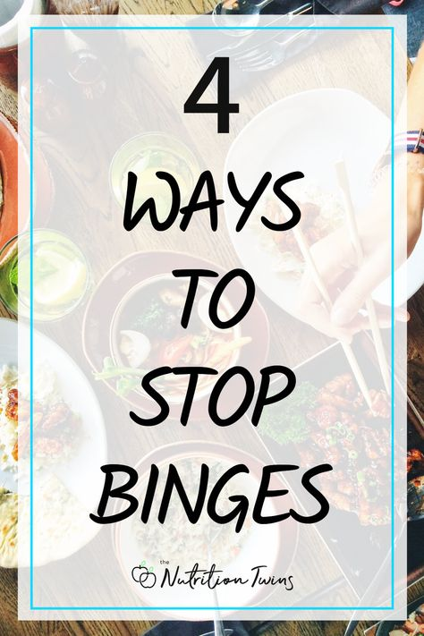 4 Ways to Stop Binges. To lose weight permanently, in addition to your flat belly workout plan and following a weight loss diet plan, these weight loss tips will help stop overeating. #weightloss #gethealthy #workoutplan For MORE RECIPES, fitness  nutrition tips please SIGN UP for our FREE NEWSLETTER www.NutritionTwins.com