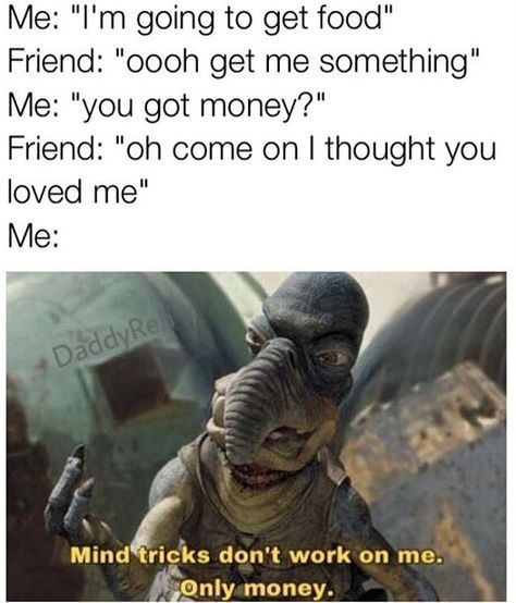 Pay Up Friend Friend Pay Funny Star Wars Memes Star Wars Humor Star Wars Quotes