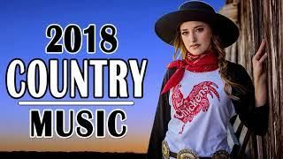 Country Music 2018 - Top 100 New Country Songs 2018 - Country Music
