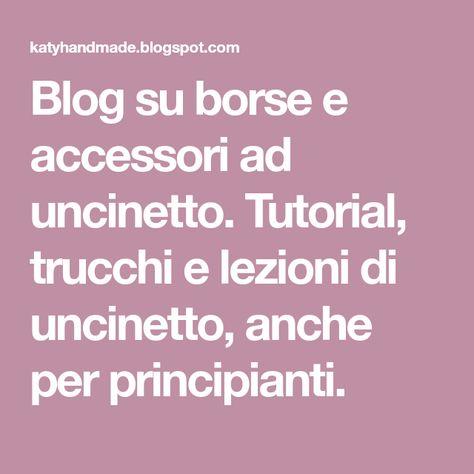 Blog Su Borse E Accessori Ad Uncinetto Tutorial Trucchi E Lezioni