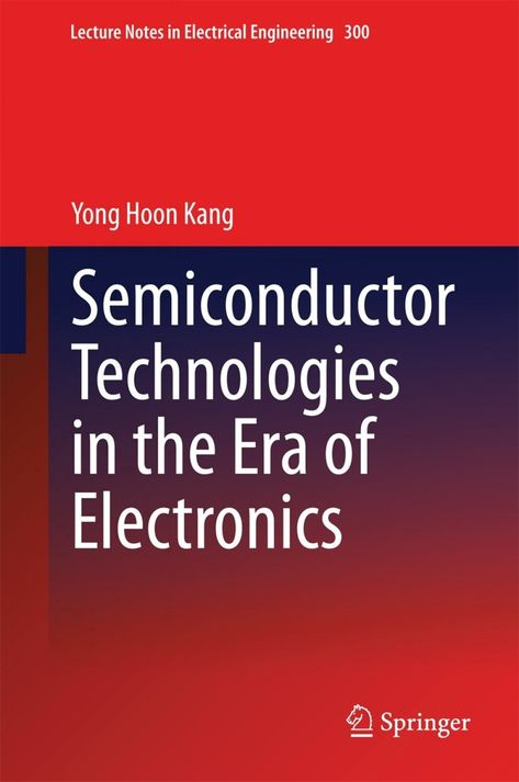 Semiconductor Technologies in the Era of Electronics (eBook)