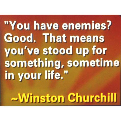 Having enemies isn't always a bad thing.