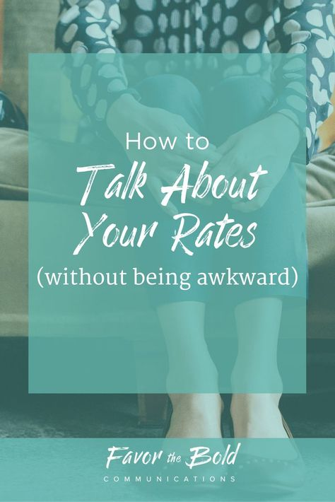 How to talk about your rates without being awkward-- Communication, Business & Life Hacks for Creative Entrepreneurs from Favor the Bold Communications