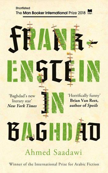Frankenstein In Baghdad Ebook By Ahmed Saadawi In 2020 With Images Baghdad Frankenstein Book Cover