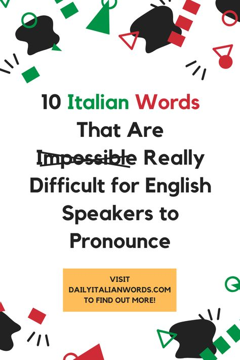 10 Italian Words That Are Difficult for English Speakers to Pronounce