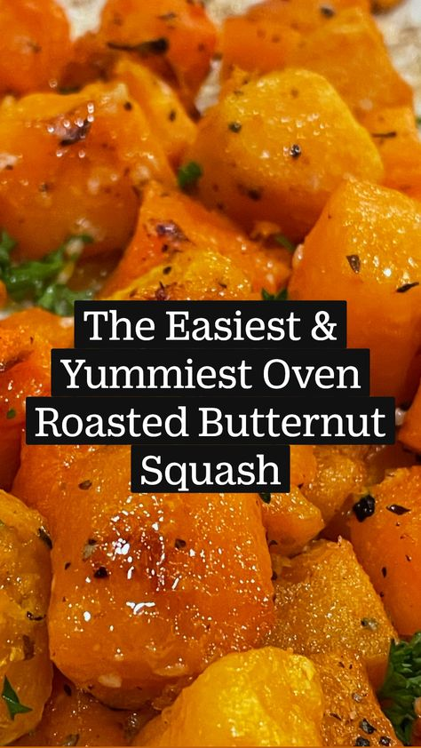The Easiest & Yummiest Oven Roasted Butternut Squash - Vegetable Side Dish Recipe