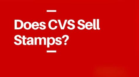 Does CVS Sell Stamps? An Ultimate Buyer Guide!