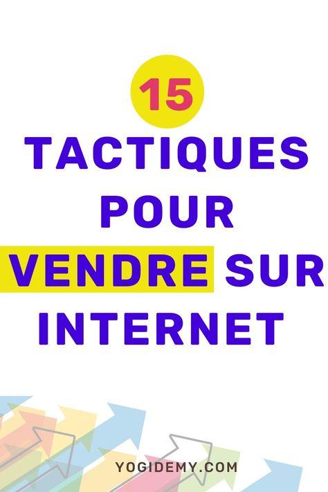 15 Tactiques Pour Vendre sut Internet