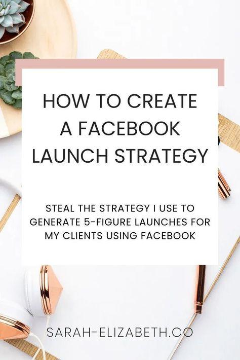 How to Build a Killer Facebook Launch Strategy | Sarah Elizabeth