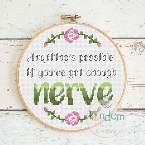 Anything S Possible If You Ve Got Enough Nerve Cross Stitch Pdf