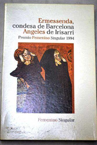 Ermessenda Condesa De Barcelona Femenino Singular De Angeles De Irisarri Libro De Texto Libros Libros Para Leer