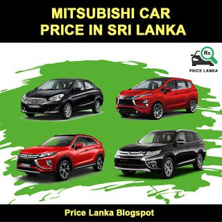 Mitsubishi Car Price In Sri Lanka 2019 Mitsubishi Cars Car Prices Car