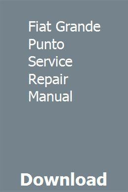 Fiat Grande Punto Service Repair Manual Download Pdf Repair Manuals Manual Generator Repair